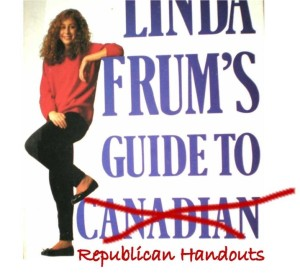 "Faux book cover: ""Linda Frum's Guide to Republican Handouts"""