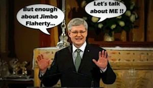 "Stephen Harper: ""Enough about Jimbo, let's talk about me"""